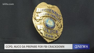 CCPD, Nueces County District Attorney prepare for FBI crackdown